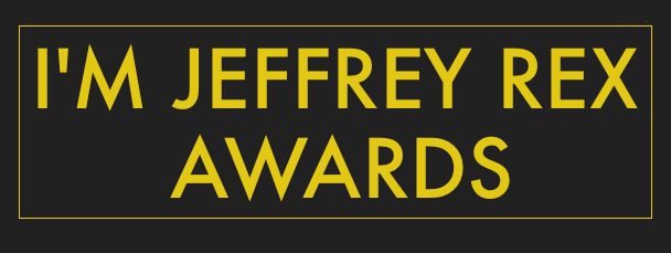 I'm Jeffrey Rex Awards