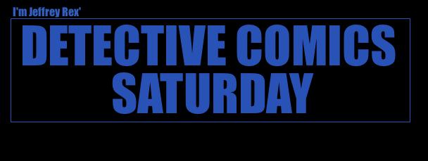 Detective Comics Saturday
