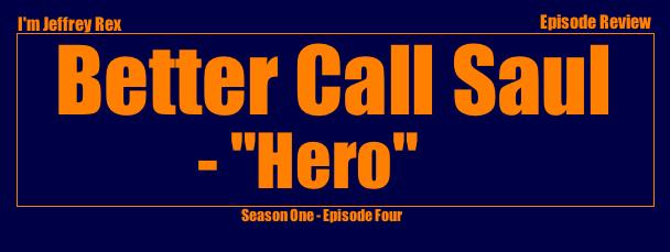 I'm Jeffrey Rex Episode Review - Better Call Saul - Hero