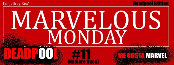 DEADPOOL - I'm Jeffrey Rex' Marvelous Monday - 11