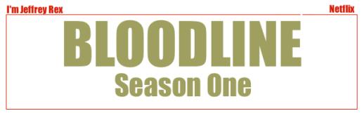 I'm Jeffrey Rex - Bloodline Season One