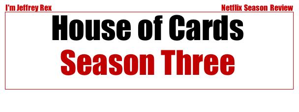 I'm Jeffrey Rex Episode Review - Netflix - House of Cards - Season 3