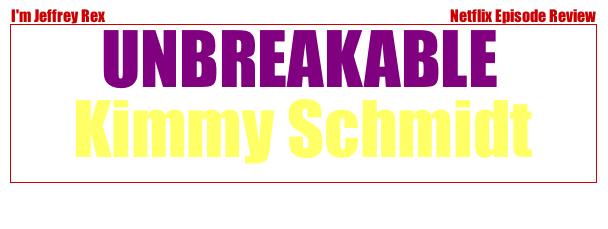 I'm Jeffrey Rex Episode Review - Netflix - Unbreakable Kimmy Schmidt