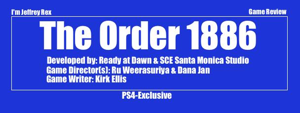 REVIEW: The Order 1886 – I'm Jeffrey Rex