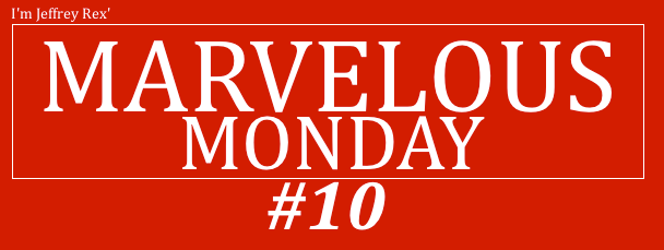 Marvelous Monday 10