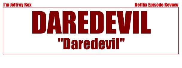I'm Jeffrey Rex Episode Review - Daredevil - Daredevil ep