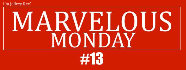 I'm Jeffrey Rex' Marvelous Monday 13