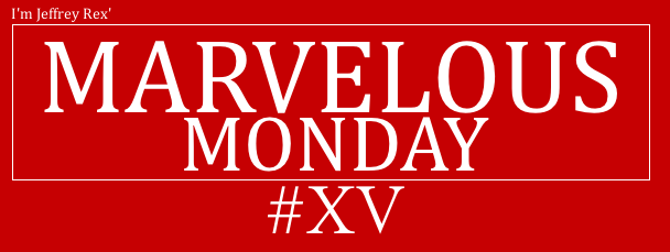 I'm Jeffrey Rex' Marvelous Monday - 15