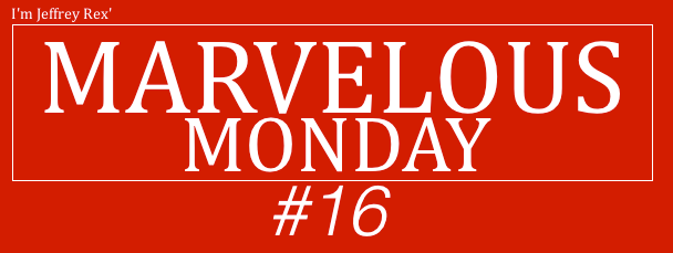 I'm Jeffrey Rex' Marvelous Monday - 16