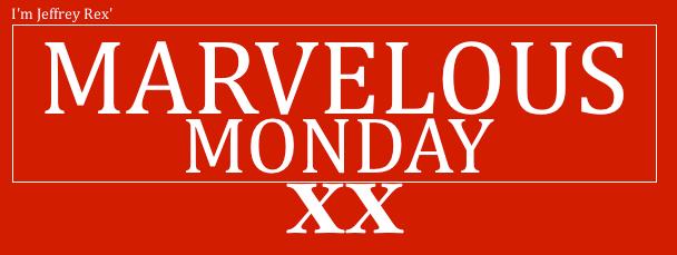 I'm Jeffrey Rex' Marvelous Monday XX