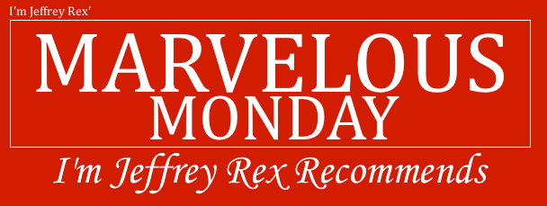 I'm Jeffrey Rex' Marvelous Monday 24