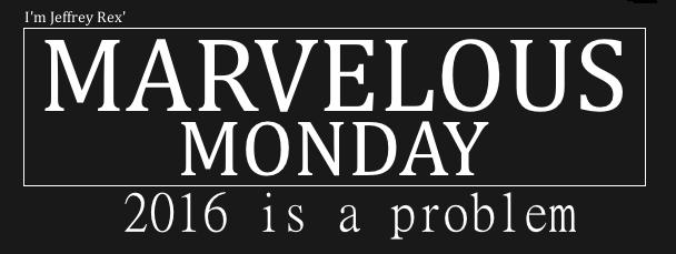 I'm Jeffrey Rex' Marvelous Monday - 28