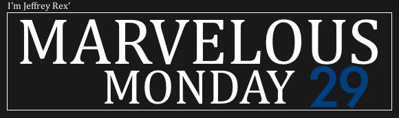 I'm Jeffrey Rex' Marvelous Monday - 29