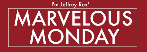 MarvelousMondayI'mJeffreyRex