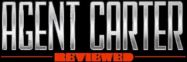 Agent Carter - Reviewed