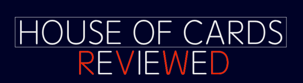 House of Cards - Reviewed