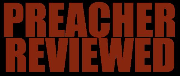 Preacher Reviewed