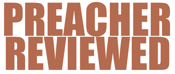Preacher Reviewed