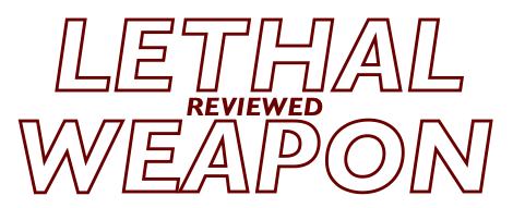 lethal-weapon-reviewed