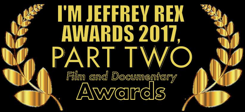 5th I M Jeffrey Rex Awards Part Two 2017 I M Jeffrey Rex